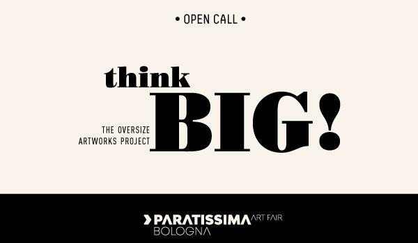 think-big-paratissima-bologna-bando-gratuito